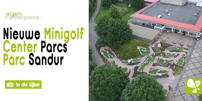 In de kijker | Nieuwe Minigolf | Parc Sandur